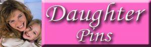 Daughters Pins